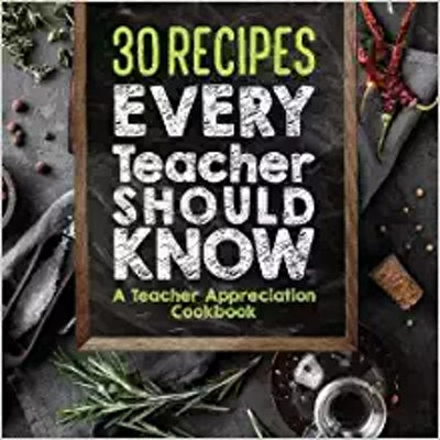 30 Recipes Every Teacher Should Know