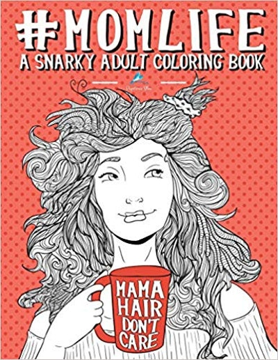 #MomLife A Snarky Adult Coloring Book