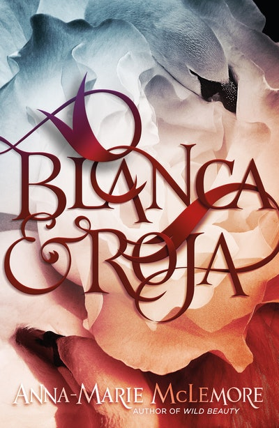 'Blanca y Roja' by Anna-Marie McLemore