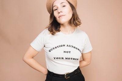Question Authority Not Your Mother T-Shirt