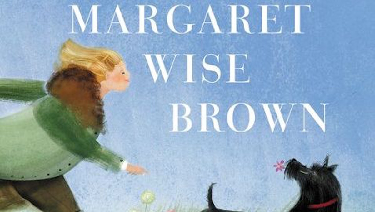 'The Important Thing About Margaret Wise Brown' Is To Be Honest With Children About The Dark