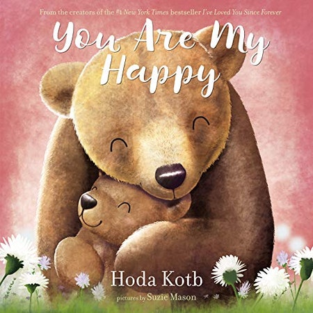 'You Are My Happy' by Hota Kotb, illustrated by Suzie Mason
