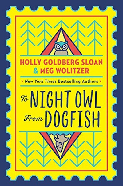 'To Night Owl From Dogfish' by Holly Goldberg Sloan, illustrated by Meg Wolitzer