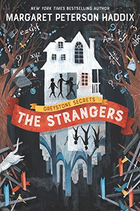 'Greystone Secrets #1: The Strangers' by Margaret Peterson Haddix, illustrated by Anne Lambelet