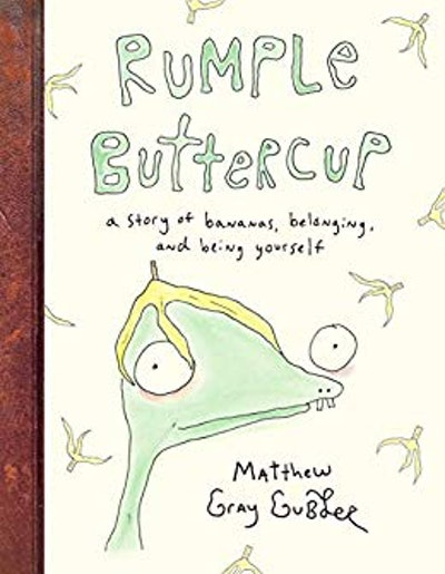 'Rumple Buttercup: A Story of Bananas, Belonging, and Being Yourself' by Matthew Gray Gubler