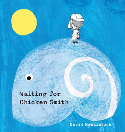 'Waiting for Chicken Smith' by David Mackintosh