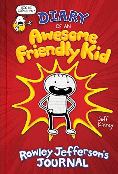'Diary of an Awesome Friendly Kid: Rowley Jefferson's Journal' by Jeff Kinney