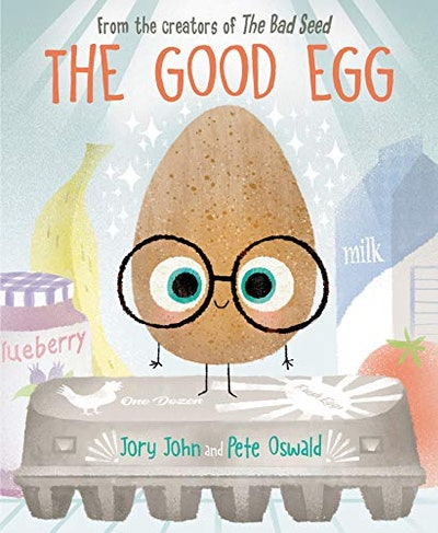 'The Good Egg' by Jory John, illustrated by Pete Oswald