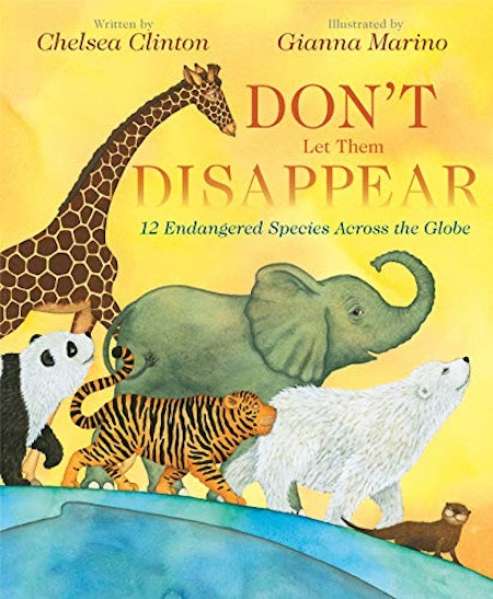 'Don't Let Them Disappear' by Chelsea Clinton, illustrated by Gianna Marino