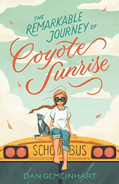 'The Remarkable Journey of Coyote Sunrise' by Dan Gemeinhart