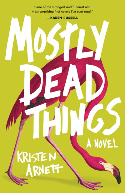 'Mostly Dead Things' by Kristen Arnett