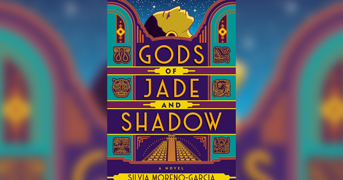 'Gods Of Jade And Shadow' By Silvia Moreno-Garcia Is A Spellbinding Fairy Tale Rooted In Mexican Mythology