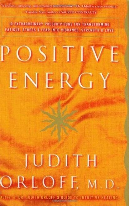 Positive Energy by Judith Orloff