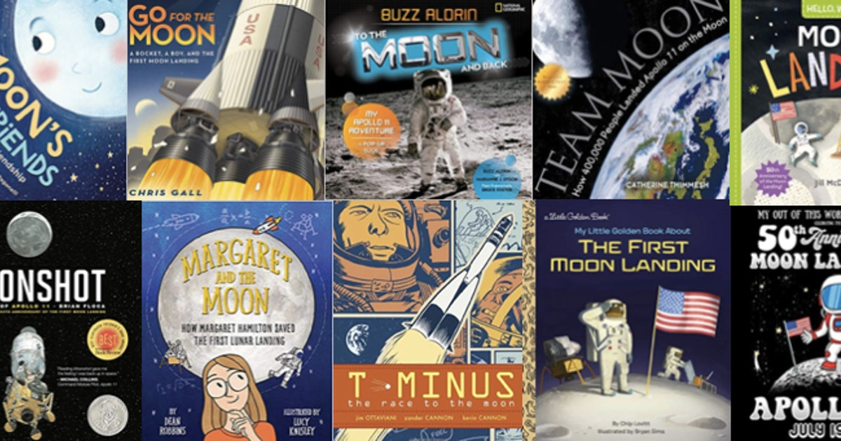 10 Picture Books About The Moon Landing In Honor Of The 50th Anniversary