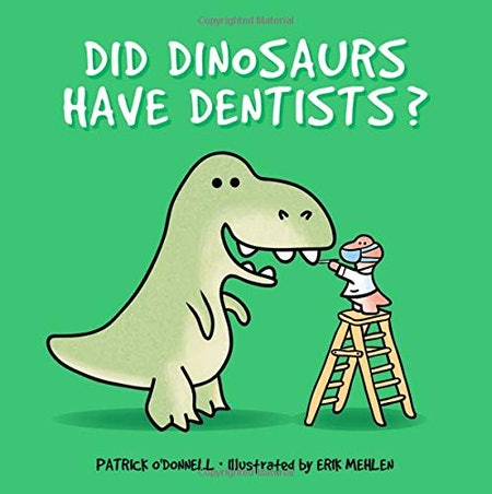 Do Dinosaurs Have Dentists?