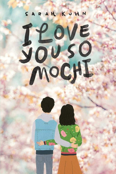 'I Love You So Mochi' by Sarah Kuhn
