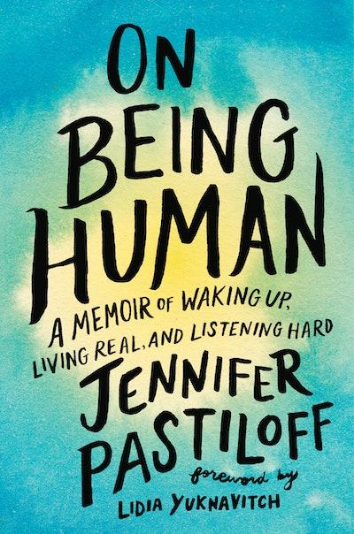 'On Being Human' by Jennifer Pastiloff