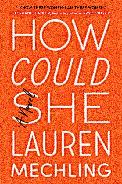 'How Could She' by Lauren Mechling