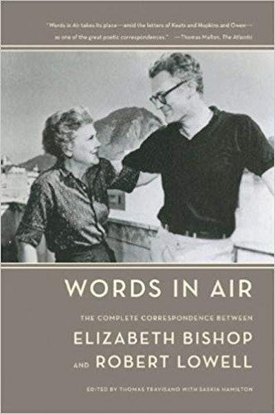 Words in Air: The Complete Correspondence Between Elizabeth Bishop and Robert Lowell