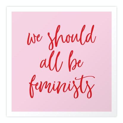 We Should All Be Feminists Art Print