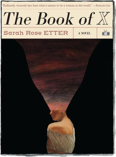 'The Book Of X' by Sarah Rose Etter