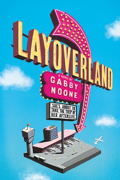 'Layoverland' by Gabby Noone