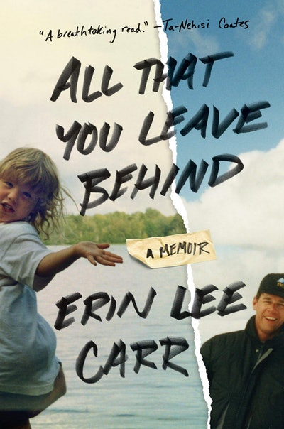 'All That You Leave Behind' by Erin Lee Carr