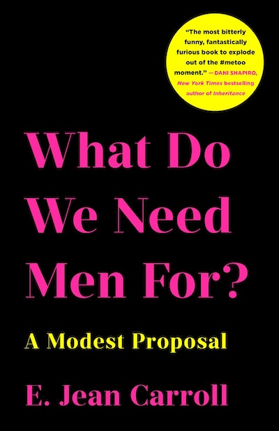 'What Do We Need Men For? A Modest Proposal' by E. Jean Carroll