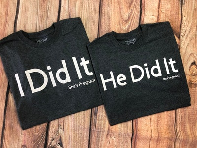 He Did It I'm Pregnant, I Did It She's Pregnant Couples Shirts