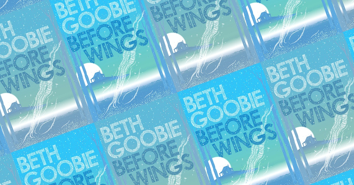 I'm So Jealous You Get To Read 'Before Wings' By Beth Goobie For The First TIme