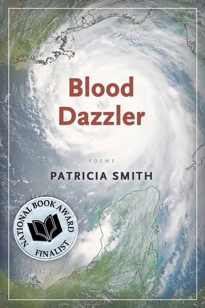 'Blood Dazzler' by Patricia Smith