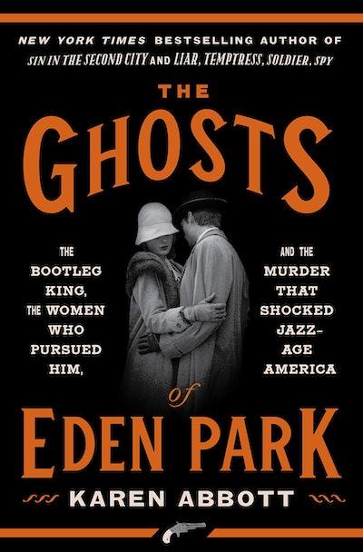 'The Ghosts Of Eden Park' by Karen Abbott