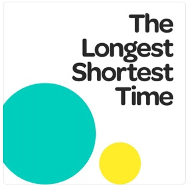 """The Longest Shortest Time was featured in the 2017 Time roundup of """"50 Best Podcasts Right Now."""""""