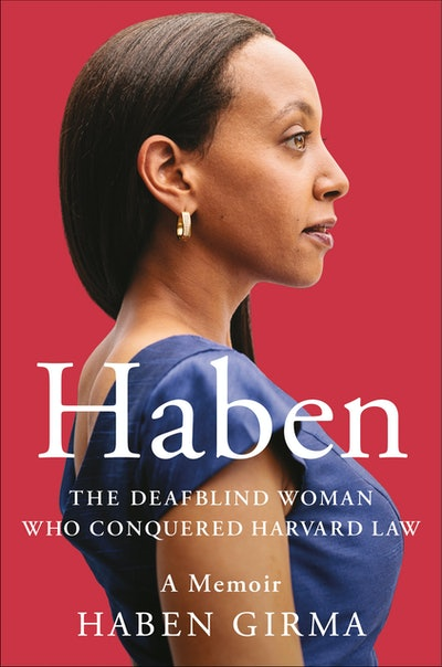 'Haben: The Deafblind Woman Who Conquered Harvard Law' by Haben Girma