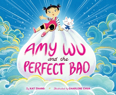 'Amy Wu and the Perfect Bao' by Kat Zhang