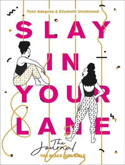 'Slay In Your Lane: The Journal'