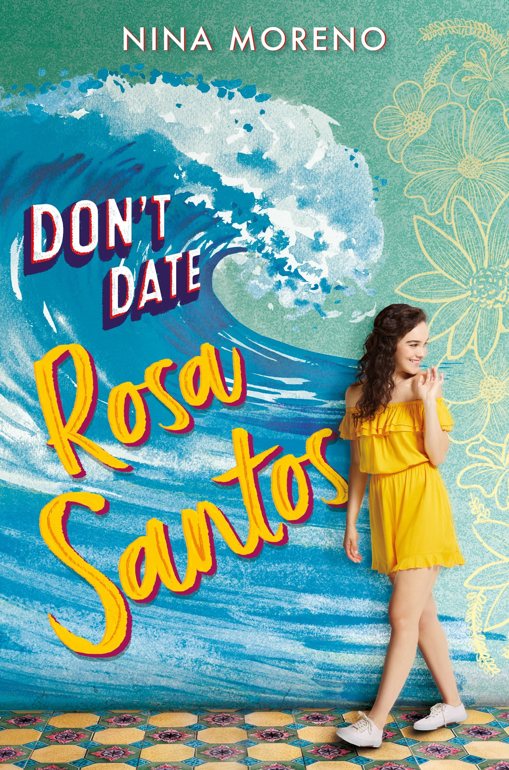 I'm So Jealous You Get To Read 'Don't Date Rosa Santos' by Nina Moreno For  The First Time