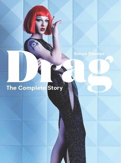 'Drag: The Complete Story' by Simon Doonan