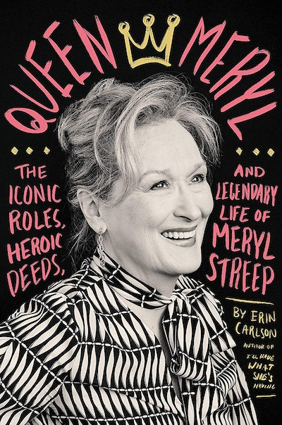 'Queen Meryl' by Erin Carlson