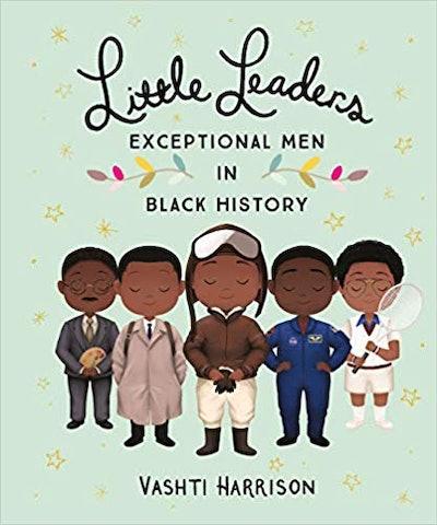 'Little Leaders: Brave Men in Black History' by Vashti Harrison