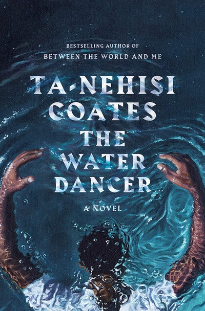 'The Water Dancer' by Ta-Nehisi Coates
