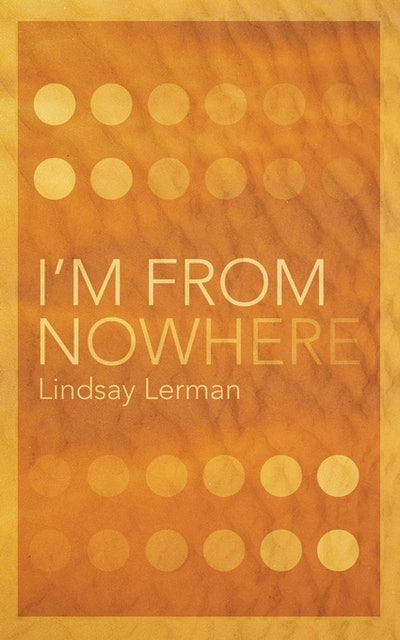 'I'm From Nowhere' by Lindsay Lerman