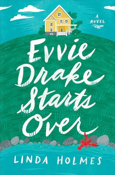 'Evvie Drake Starts Over' by Linda Holmes