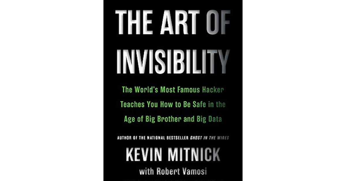 Book Excerpt: 'The Art of Invisibility' by Kevin Mitnick
