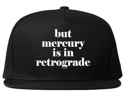 But Mercury Is Retrograde Snapback Hat