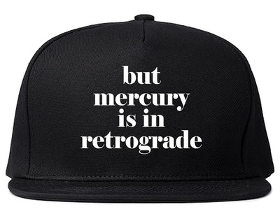But Mercury Is Retrograde Snapback Hat