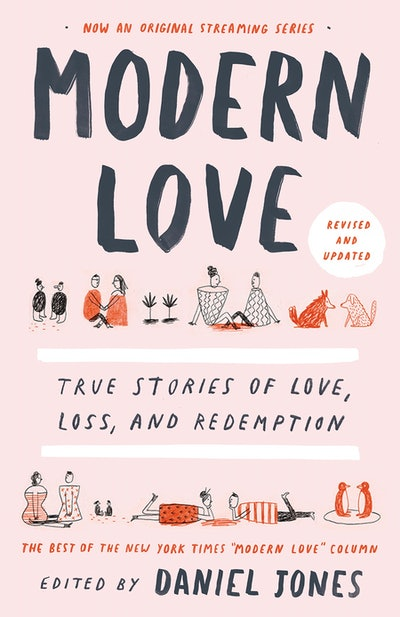 'Modern Love: True Stories of Love, Loss and Redemption' Edited by Daniel Jones