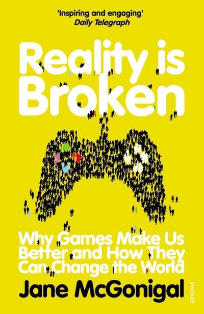 'Reality is Broken: Why Games Make Us Better and How They Can Change The World' by Jane McGonigal