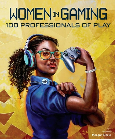 'Women in Gaming: 100 Professionals of Play' by Meagan Marie