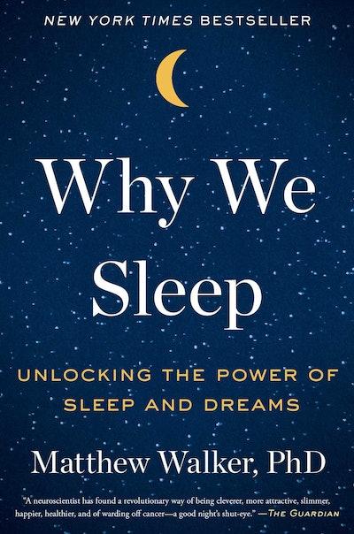 Why We Need Sleep by Matthew Walker